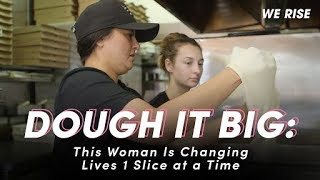 Dough It Big: This Woman is Changing Lives One Slice At a Time - POPSUGARTV