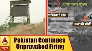 Pakistan continues unprovoked firing in Jammu and Kashmir's Arania, Samba and Ramgarh sect - ABPNEWSTV