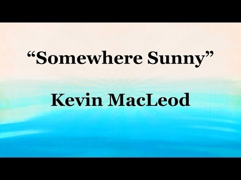 SOMEWHERE SUNNY - Kevin MacLeod (Royalty-Free Music)