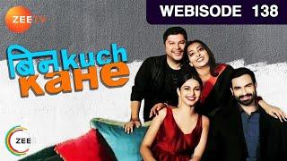 Bin Kuch Kahe - बिन kuch kahe...Episode 138  - August 16, 2017 - Webisode - ZEETV