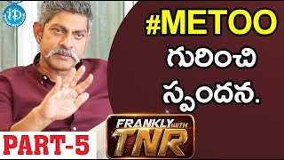Actor Jagapathi Babu Exclusive Interview - Part #5 || Frankly With TNR - IDREAMMOVIES