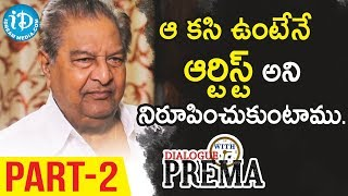 Kaikala Satyanarayana Exclusive Interview Part #2 || Dialogue With Prema || Celebration Of Life - IDREAMMOVIES