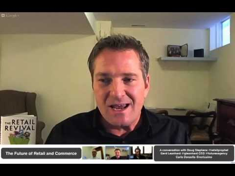Futurists Hangout: Future of Retail & Commerce. Doug Stephens, Gerd Leonhard, Carlo Donzella