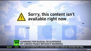 'Unprecedented punishment': Facebook bans RT-linked pages for 'failing' to mention funding source - RUSSIATODAY