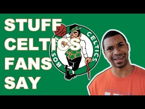 Stuff - Boston Celtics Fans Say