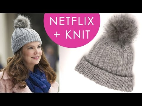 How to Knit a Gilmore Girls Inspired Hat   Netflix + Knit