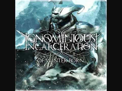 Ignominious Incarceration - Of Winter Born - Of Winter born 2009