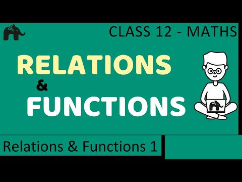 Maths Relations &amp; Functions part 1 (Concepts) CBSE class 12 Mathematics XII