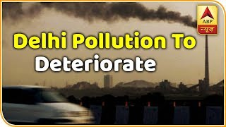 Skymet Weather Report: Delhi Pollution to deteriorate, minimums to marginally rise - ABPNEWSTV