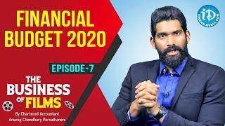 Financial Budget 2020 | The Business Of Films - Ep 7 | CA Anurag Chowdhary | iDream Movies - IDREAMMOVIES