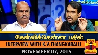 Kelvikku Enna Bathil 07-11-2015 Interview With K. V. Thangkabalu (Former Tamil Nadu Congress Committee President) – Thanthi TV Show Kelvikkenna Bathil