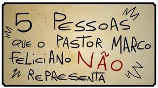 5 pessoas que o pastor Marco Feliciano não representa
