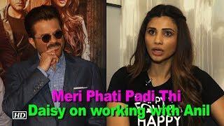 'Meri Phati Padi Thi' says Daisy on working with Anil - BOLLYWOODCOUNTRY