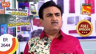 Taarak Mehta Ka Ooltah Chashmah - Ep 2644 - Full Episode - 14th January, 2019 - SABTV