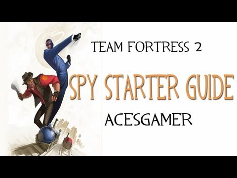TF2 Starter Guide: Spy