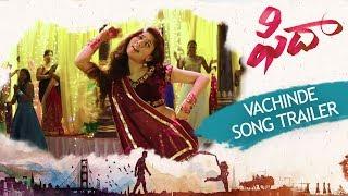 Vachinde Song Trailer - Fidaa Songs - Varun Tej, Sai Pallavi | Sekhar Kammula | Dil Raju - DILRAJU