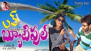 Love is Beautiful || film  bus || cs putta || latest telugu short films 2019 || girls love || lovers - YOUTUBE