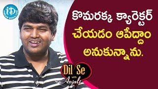 Jabardasth Comedian Komaram - I Thought of Quitting Komarakka Character | Dil Se With Anjali #174 - IDREAMMOVIES