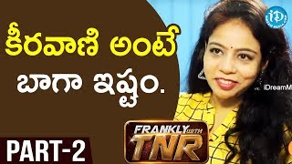 Music Director M.M. Srilekha Exclusive Interview - Part #2 || Frankly With TNR - IDREAMMOVIES