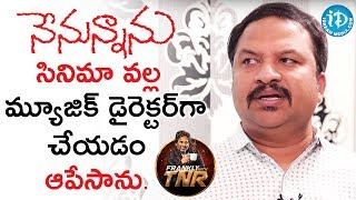 RP Patnaik Reveals Why He Left Music | FranklyWithTNR | TalkingMoviesWithiDream - IDREAMMOVIES