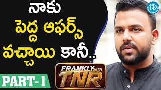 Director Tharun Bhascker Interview - Part #1 || Frankly With TNR #117 - IDREAMMOVIES