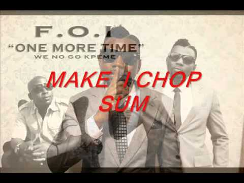 MAKE I CHOP SUM BY FOI ft CASTRO