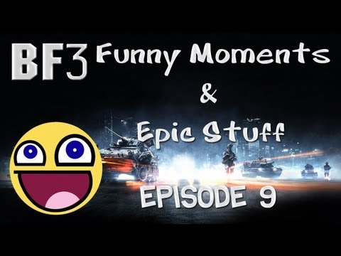 BF3 - Funny Moments & Epic Stuff - Episode 9