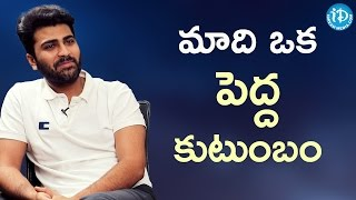 Sharwanand About His Family || Sharwanand & Anupama Parameswaran Interview || Talking Movies - IDREAMMOVIES