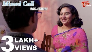 Missed Call Relation | Telugu Short Film 2018 | By Anil Tej | TeluguoneTV - YOUTUBE