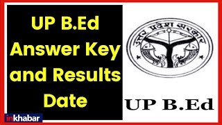 UP BEd 2019 Answer Key to Release Today; Mahatma Jyotiba Phule Rohilkhand University Answer Key - ITVNEWSINDIA