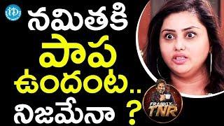 నమిత కి పాప ఉందంట నిజమేనా ? - Namitha & Veera | Frankly With TNR | Talking Movies - IDREAMMOVIES
