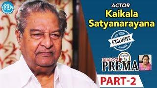Kaikala Satyanarayana Exclusive Interview PART 2 || Dialogue With Prema || Celebration Of Life - IDREAMMOVIES