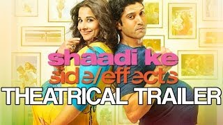 Shaadi Ke Side Effects | Theatrical Trailer - Farhan Akhtar & Vidya Balan