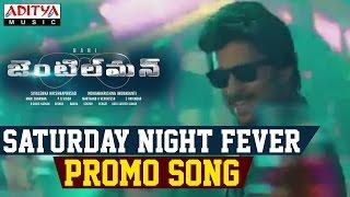 Saturday Night Fever Promo Song || Gentleman Songs || Nani, Surabhi - ADITYAMUSIC