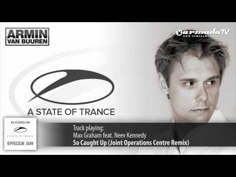 ASOT 509: Max Graham feat  Neev Kennedy   So Caught Up Joint Operations Centre Remix