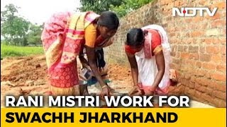 How Women Masons Or Rani Mistris Helped Jharkhand Achieve ODF Status - NDTV