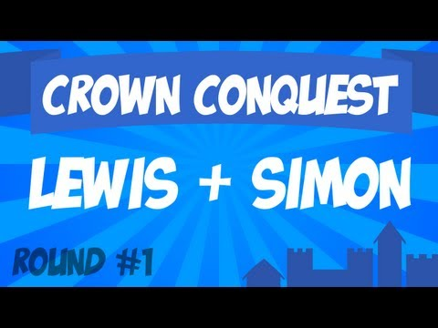 Crown Conquest Round 1 Lewis & Simon