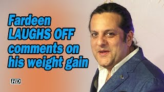 Fardeen Khan laughs off comments on his weight gain - IANSINDIA