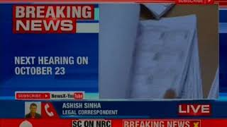 NRC case in the Apex Court; next hearing on October 23 - NEWSXLIVE