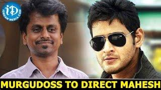 AR Murugadoss to Direct Mahesh Babu's Next Film