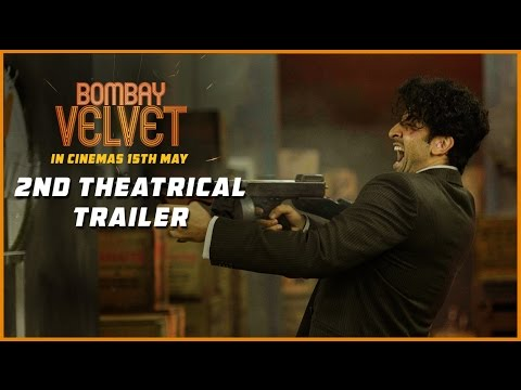 Bombay Velvet - Official Theatrical Trailer #2
