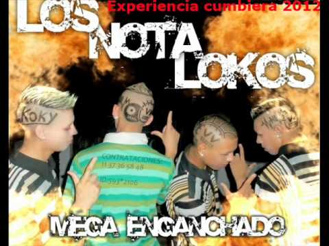 Los Nota Lokos - Mega Enganchado