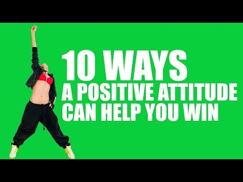 10 Ways a Positive Attitude Can Help You Win
