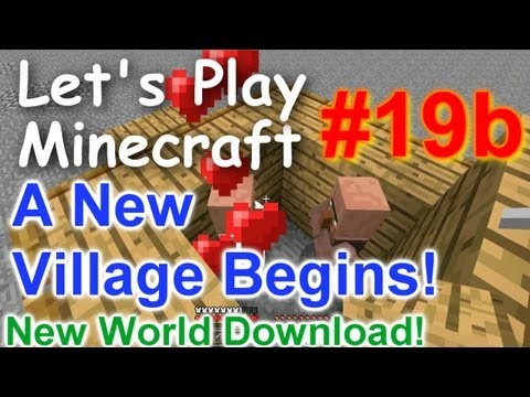 Let's Play Minecraft Survival (Part 19b) - A New Village Begins