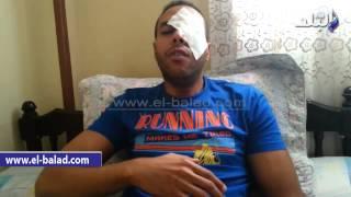 بالفيديو والصور..ضابط شرطة يفقأ عين شاب في كمين آخر الليل..المجنى عليه:'الباشا قال لي اركن على جنب يا برنس واقلع الجزمة'