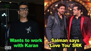 Salman says 'Love You' Shah Rukh, wants to work with Karan again - IANSLIVE