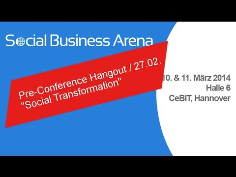 Social Business Arena @ CeBIT - Hangout zu Social Transformation