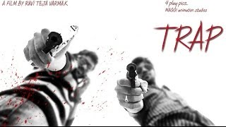TRAP - A Telugu Short film by Ravi Teja Varma (RTV) | Action | Suspense - FULL HD - YOUTUBE