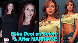 Esha Deol on Before & After MARRIAGE - IANSINDIA