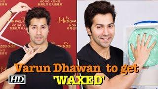 Varun Dhawan to get 'WAXED'! - BOLLYWOODCOUNTRY